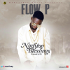 PREMIER: Flow P - Nonstop Blessings (Prod. by DXL)